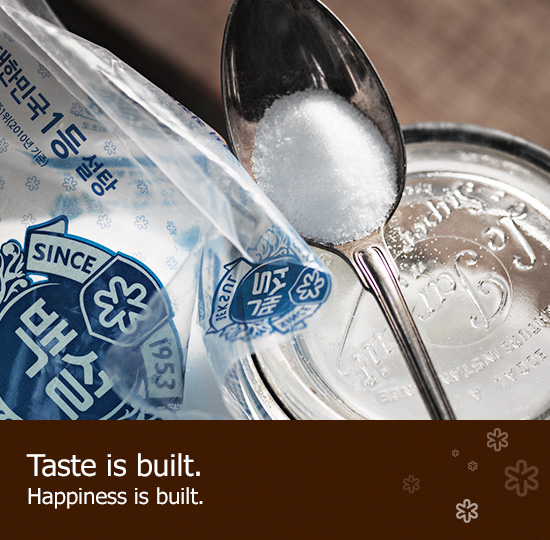 Taste is built. Happiness is built.